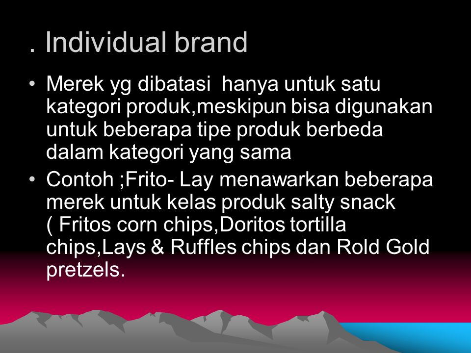 . Individual brand