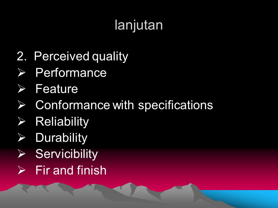 lanjutan 2. Perceived quality Performance Feature