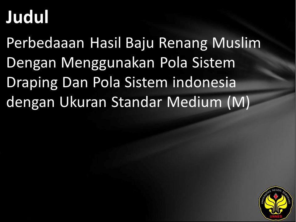 Judul Perbedaaan Hasil Baju Renang Muslim Dengan Menggunakan Pola Sistem Draping Dan Pola Sistem indonesia dengan Ukuran Standar Medium (M)