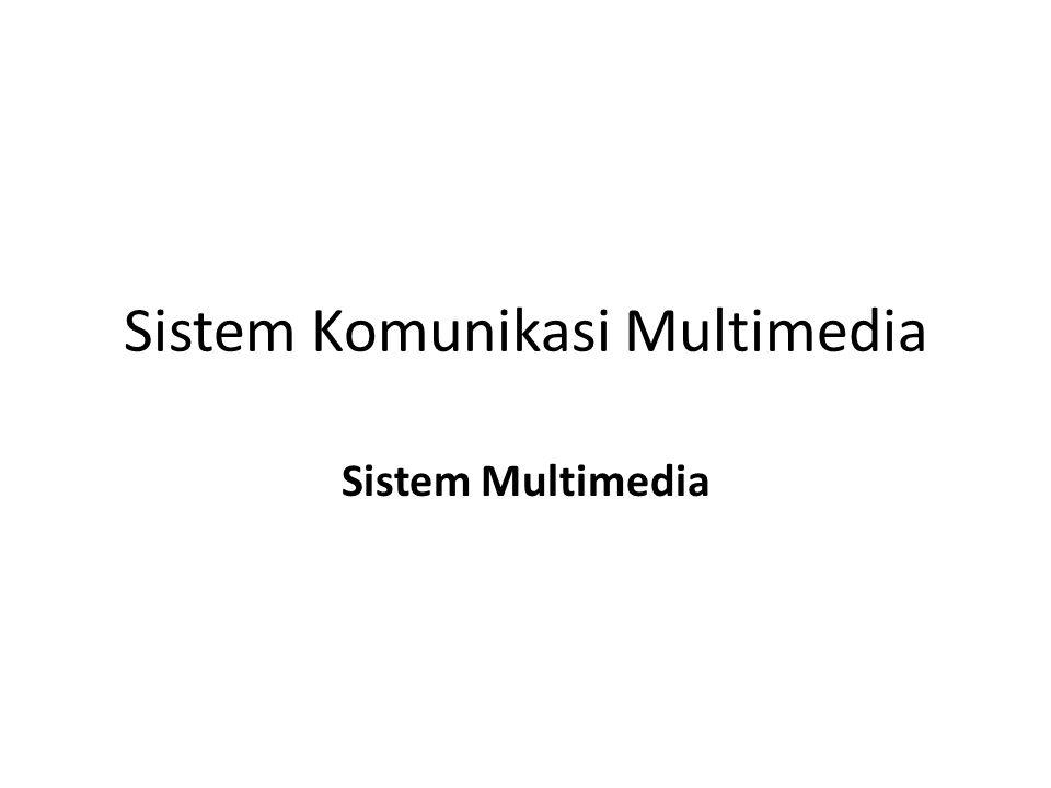 Sistem Komunikasi Multimedia