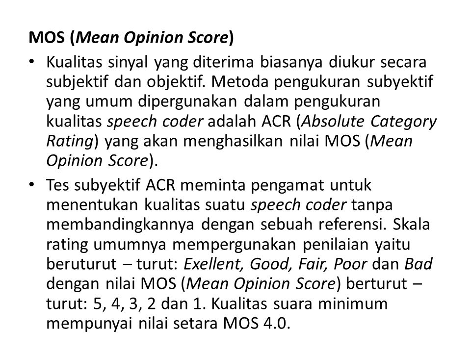 MOS (Mean Opinion Score)