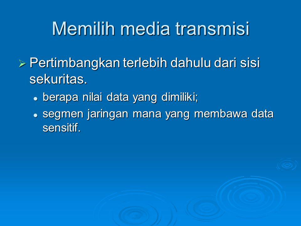 Memilih media transmisi