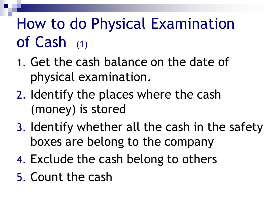 How to do Physical Examination of Cash (1)