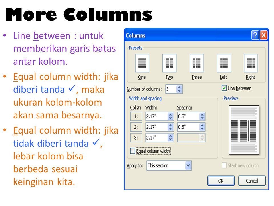 More Columns Line between : untuk memberikan garis batas antar kolom.