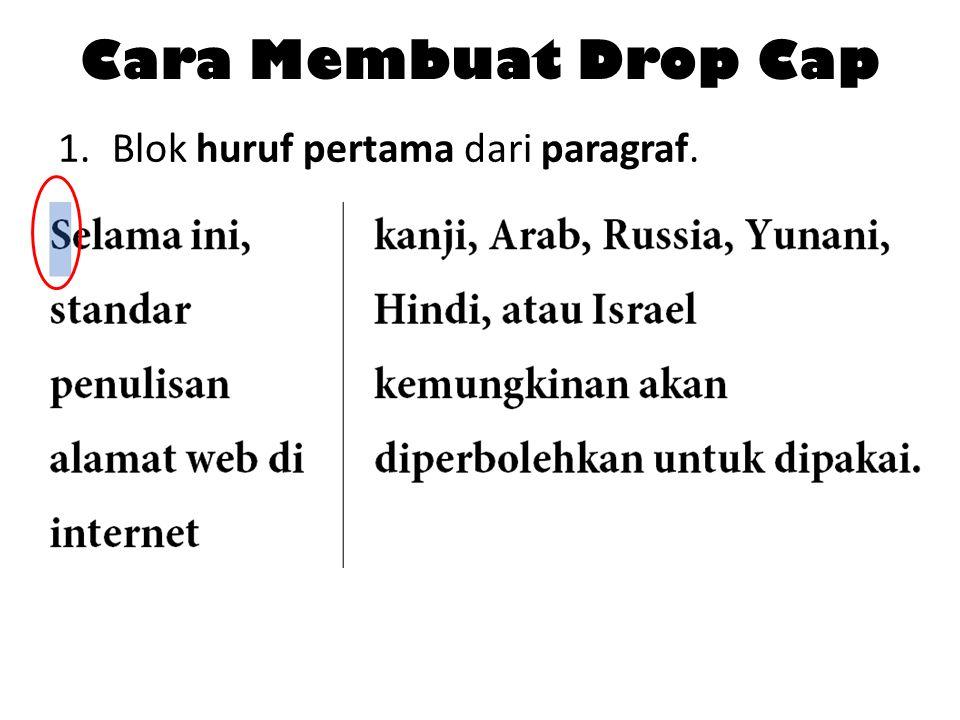 Cara Membuat Drop Cap Blok huruf pertama dari paragraf.