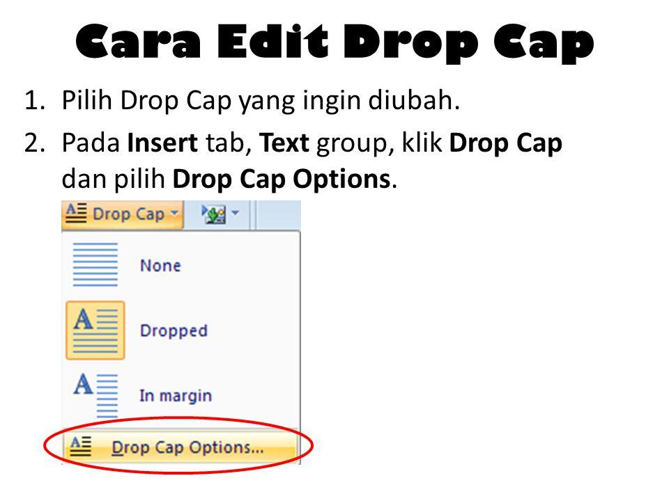 Cara Edit Drop Cap Pilih Drop Cap yang ingin diubah.