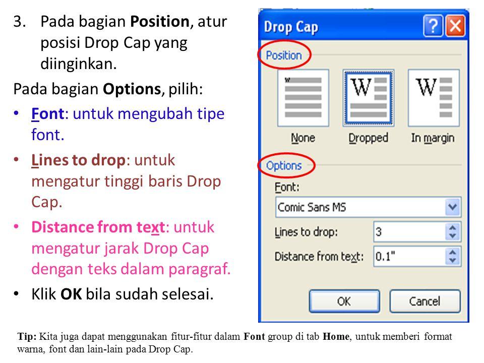 Pada bagian Position, atur posisi Drop Cap yang diinginkan.