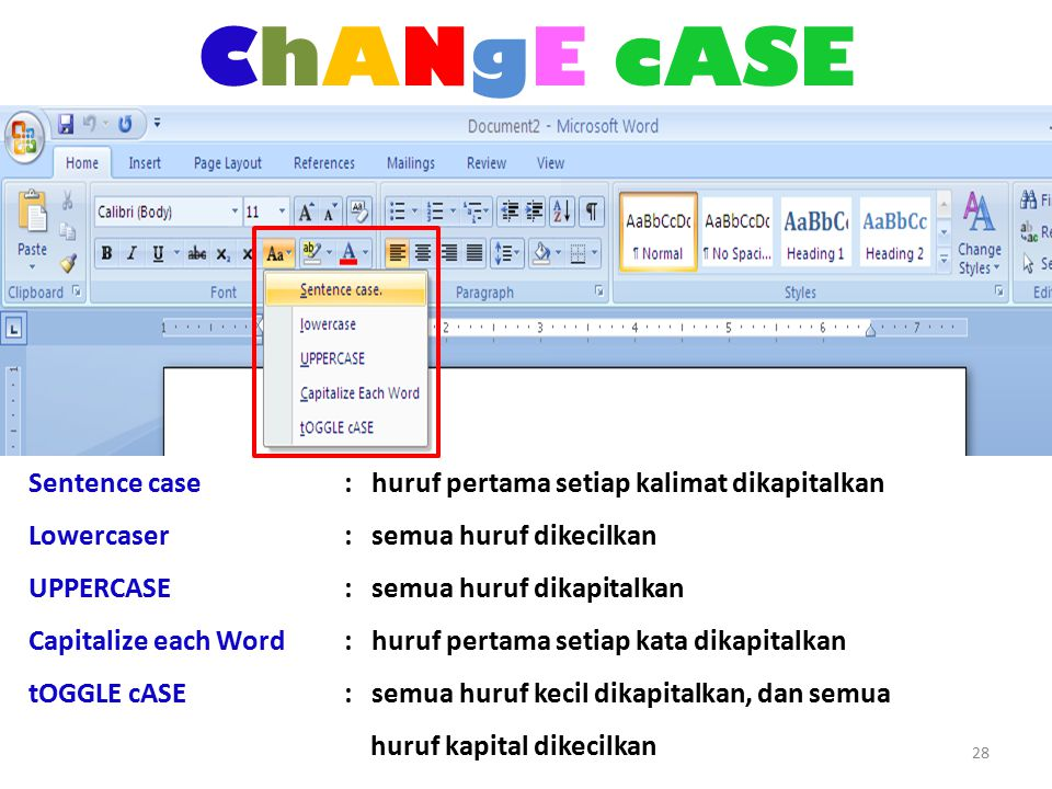 ChANgE cASE Sentence case : huruf pertama setiap kalimat dikapitalkan