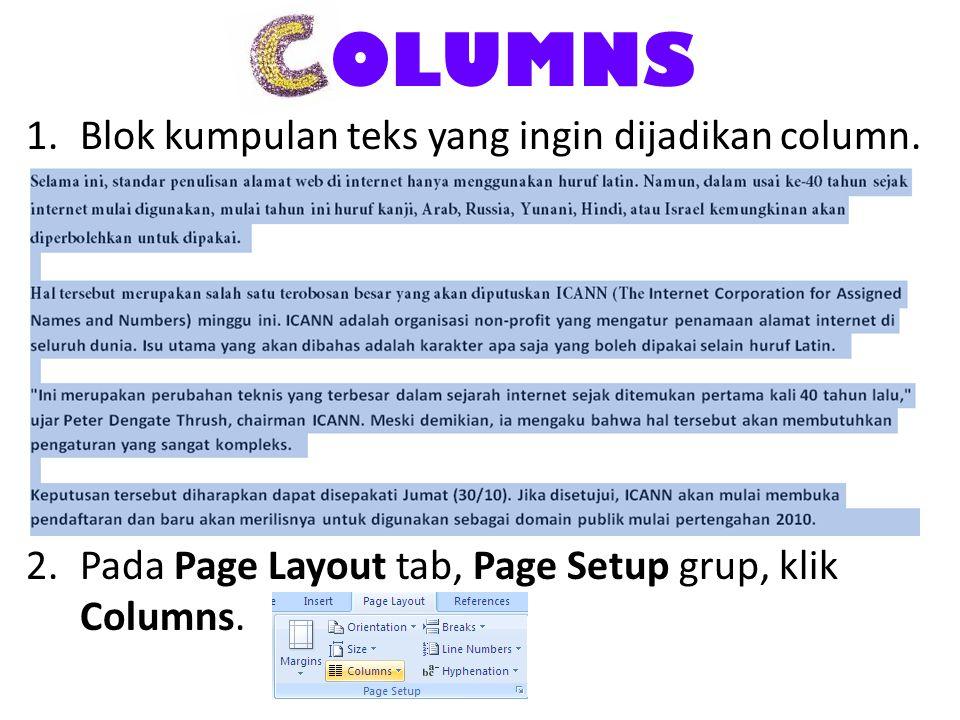 OLUMNS Blok kumpulan teks yang ingin dijadikan column.