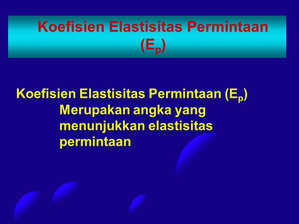 Koefisien Elastisitas Permintaan (Ep)