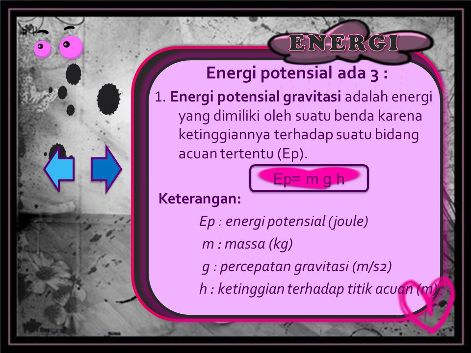 Energi potensial ada 3 : Keterangan: Ep : energi potensial (joule)