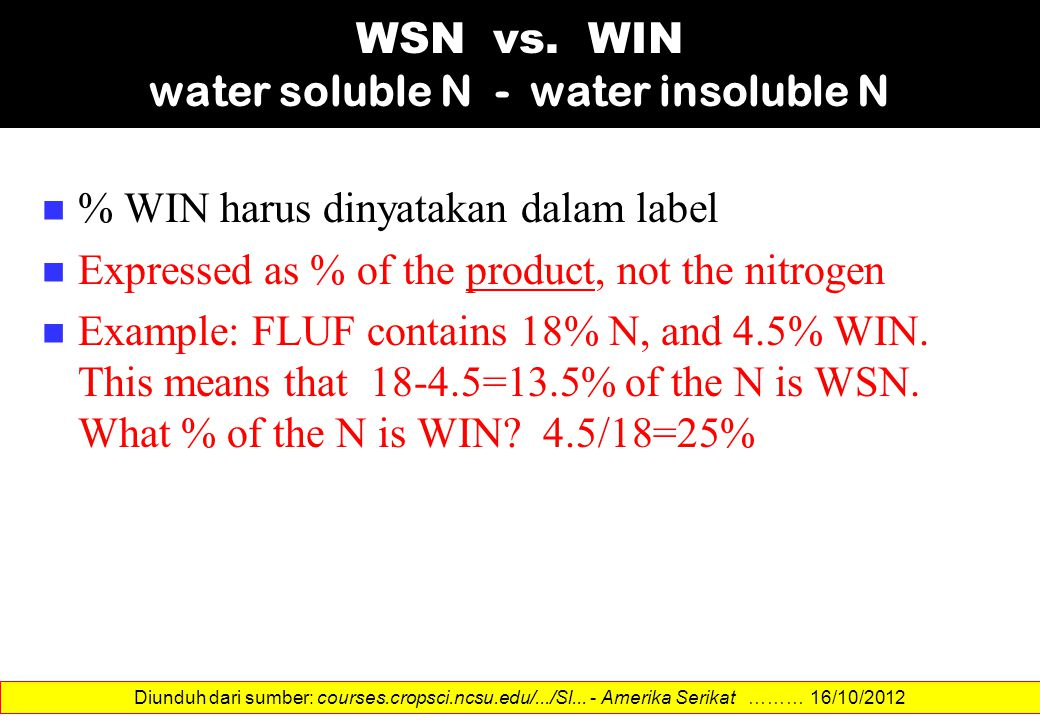 WSN vs. WIN water soluble N - water insoluble N