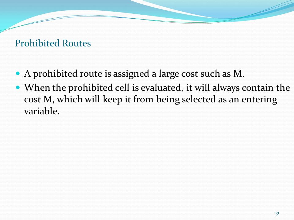 Prohibited Routes A prohibited route is assigned a large cost such as M.