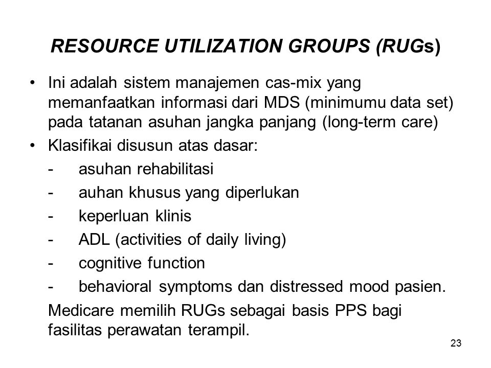 RESOURCE UTILIZATION GROUPS (RUGs)