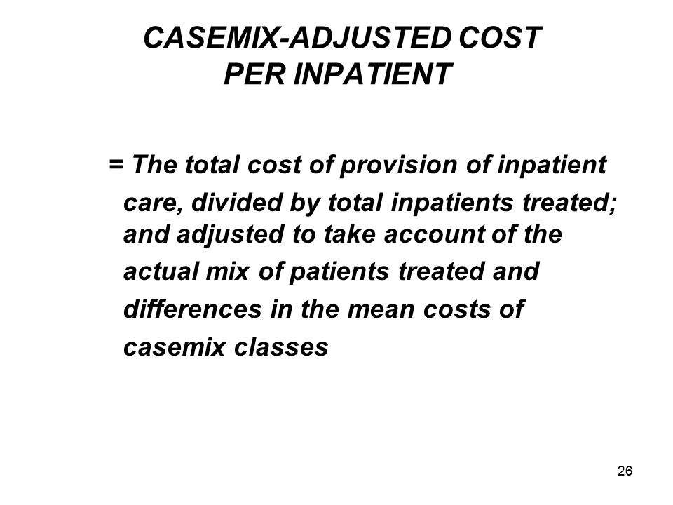 CASEMIX-ADJUSTED COST PER INPATIENT