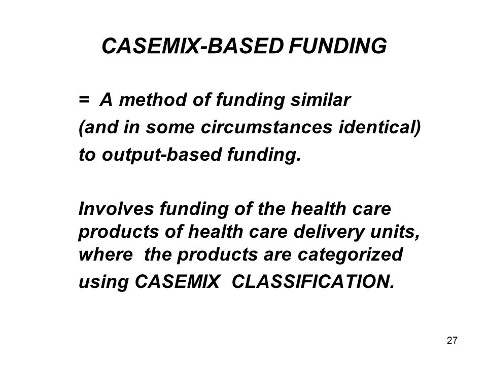 CASEMIX-BASED FUNDING