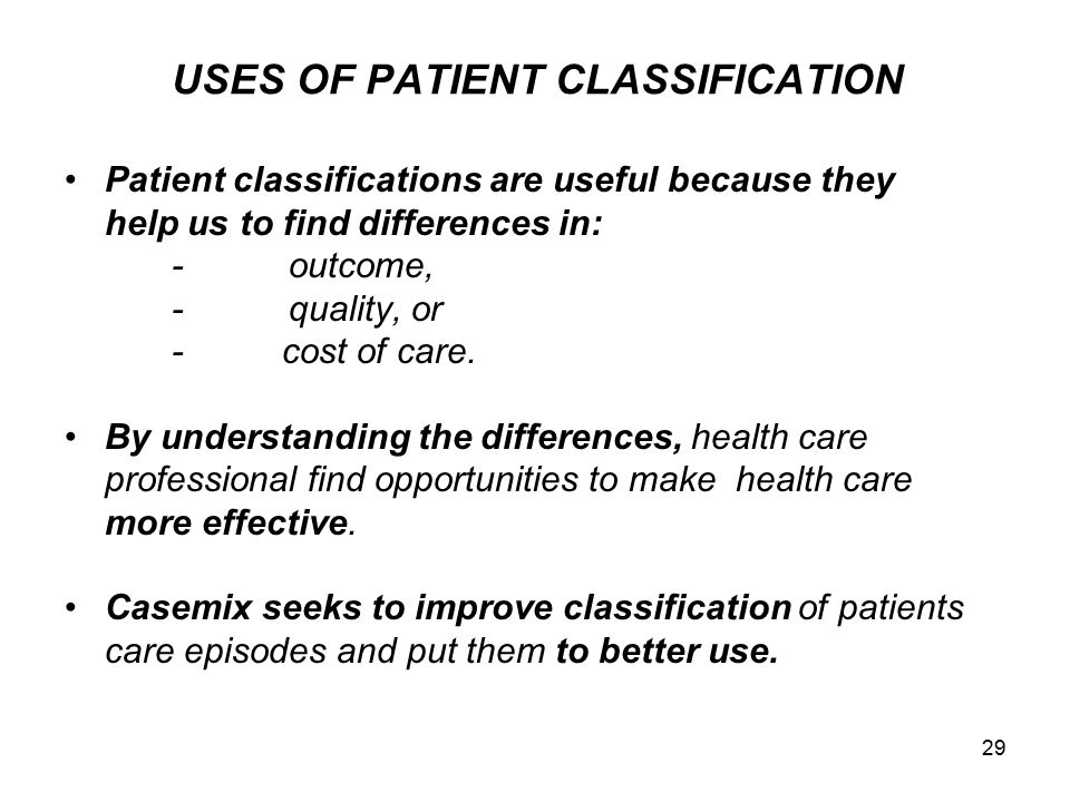 USES OF PATIENT CLASSIFICATION