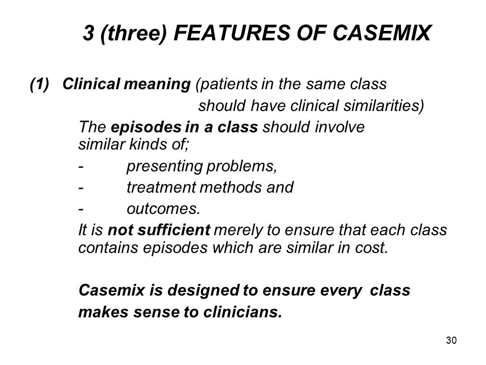 3 (three) FEATURES OF CASEMIX