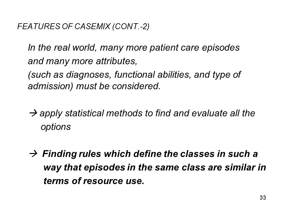 FEATURES OF CASEMIX (CONT.-2)