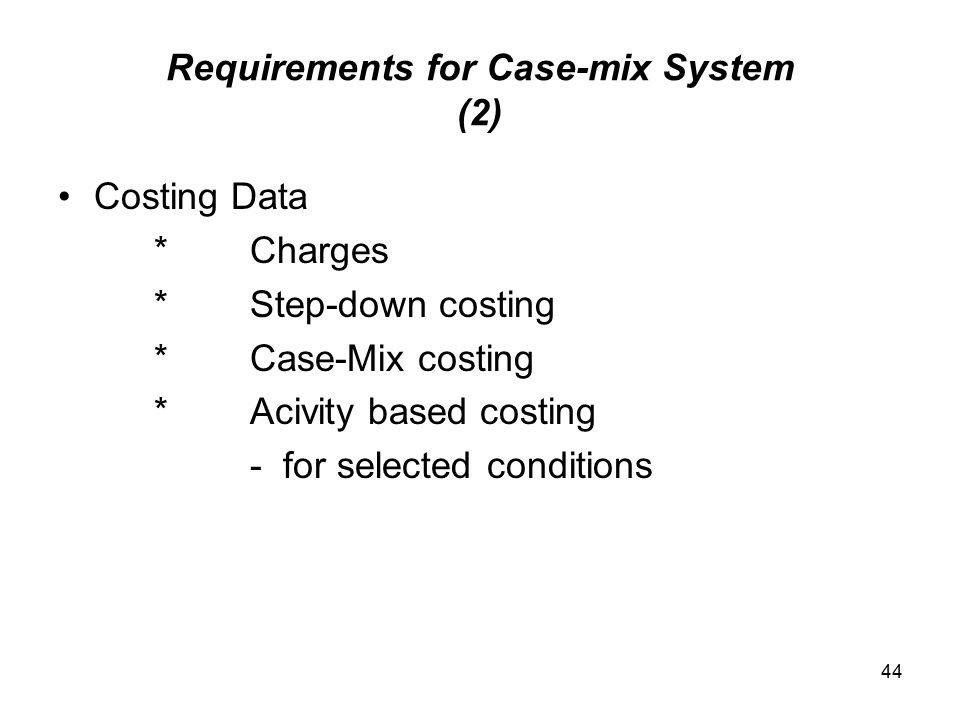 Requirements for Case-mix System (2)