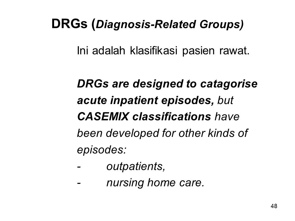 DRGs (Diagnosis-Related Groups)