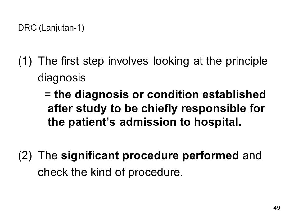 The first step involves looking at the principle diagnosis