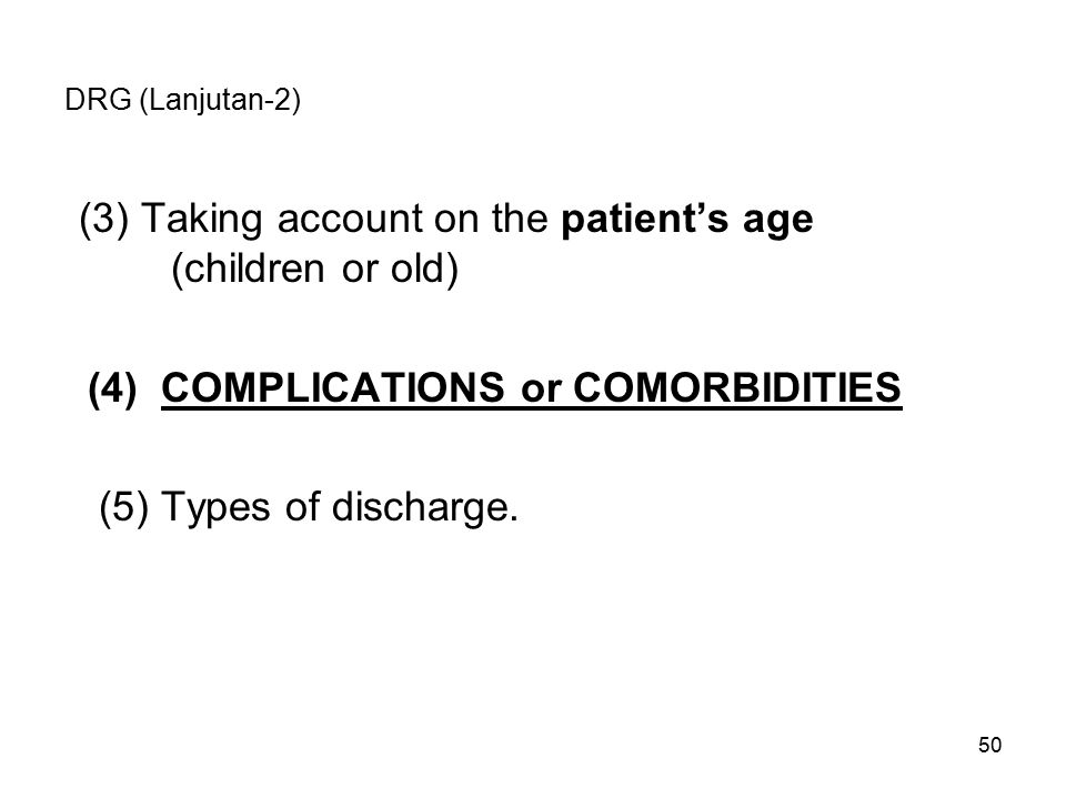 Taking account on the patient's age (children or old)