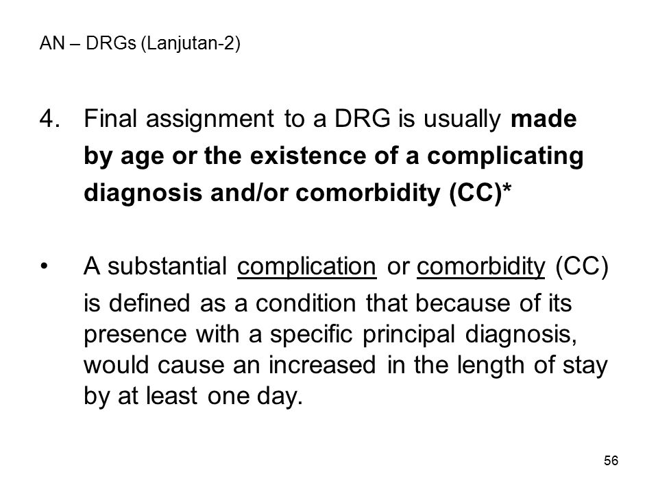 4. Final assignment to a DRG is usually made