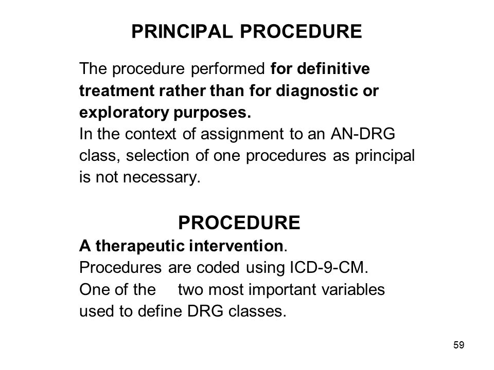 PRINCIPAL PROCEDURE The procedure performed for definitive