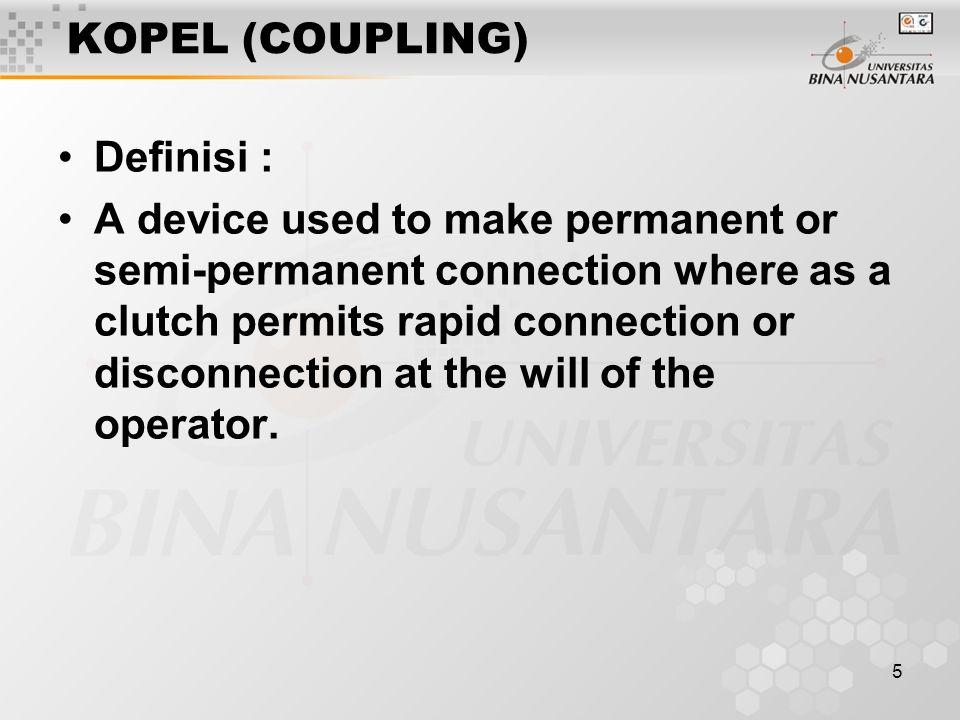 KOPEL (COUPLING) Definisi :
