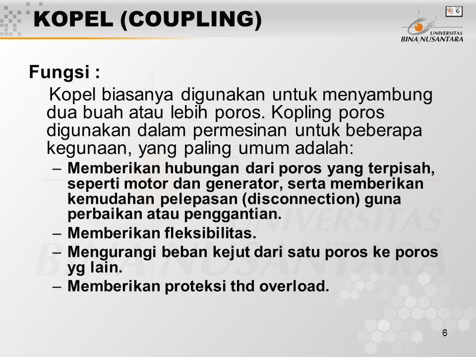 KOPEL (COUPLING) Fungsi :
