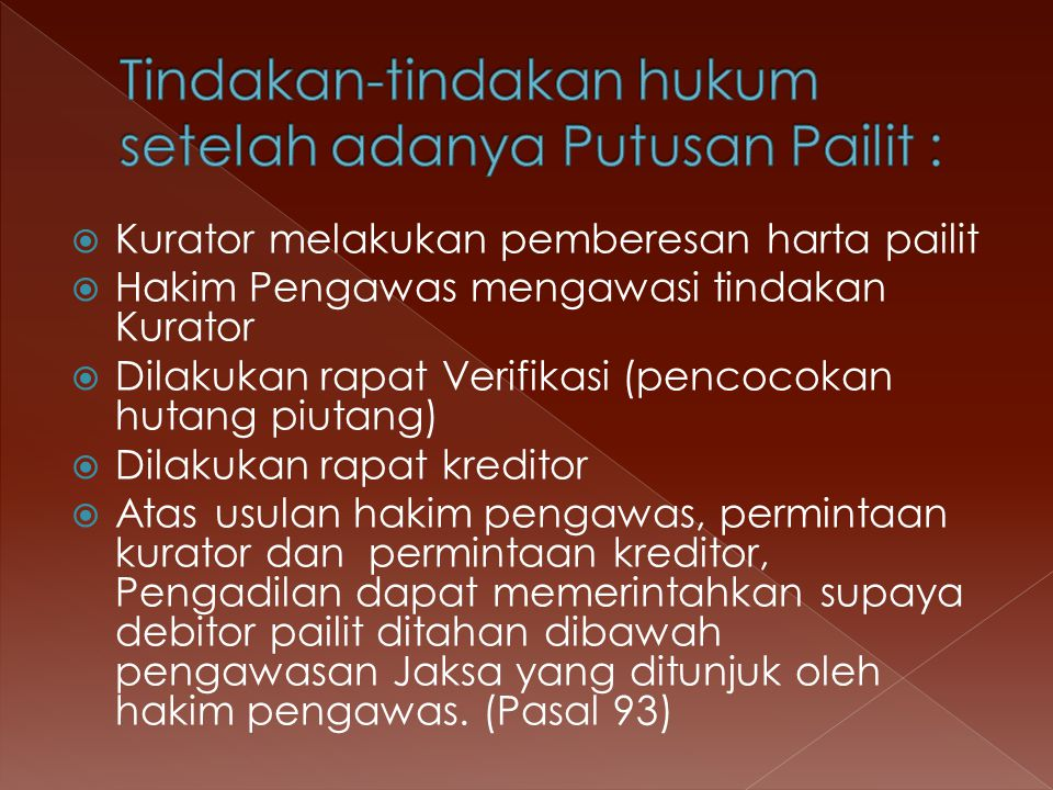 Tindakan-tindakan hukum setelah adanya Putusan Pailit :