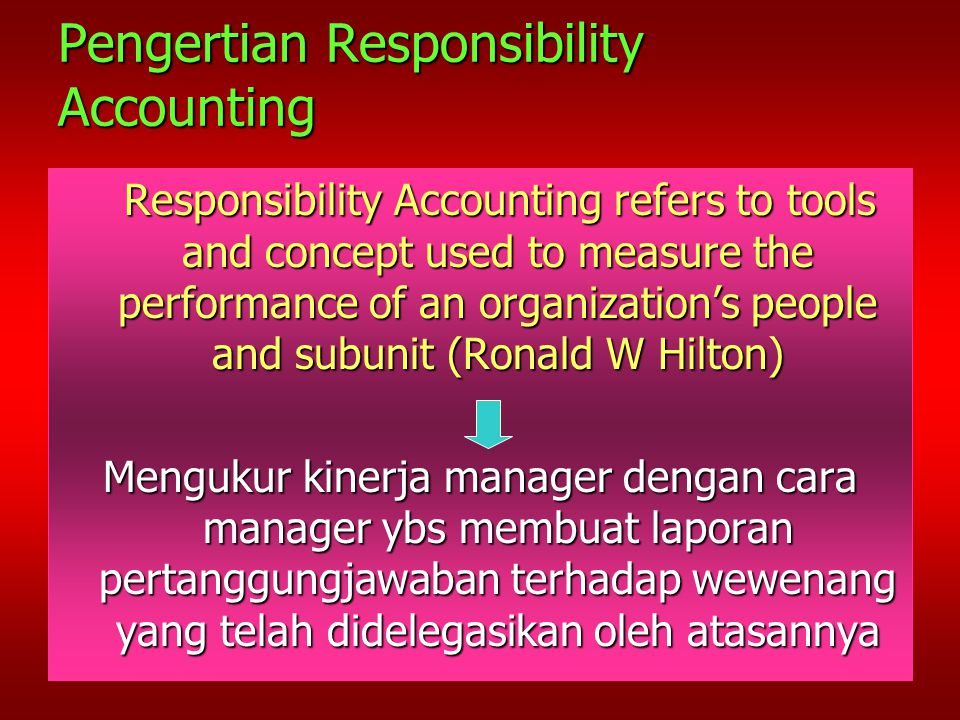 Pengertian Responsibility Accounting