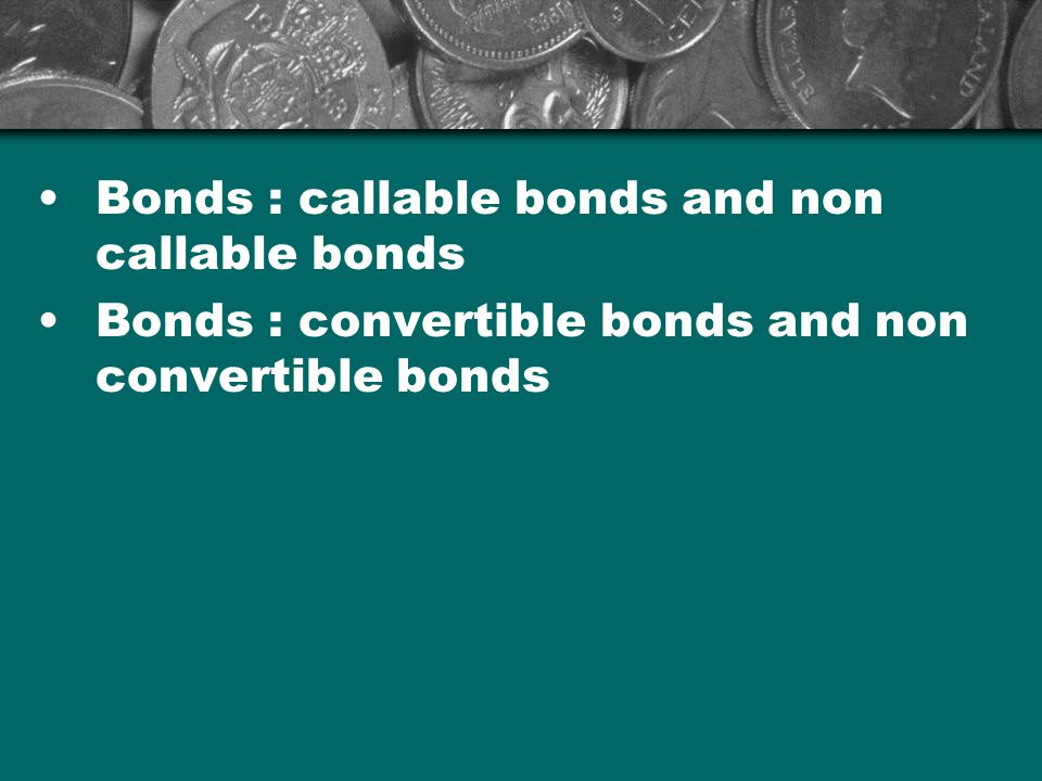 Bonds : callable bonds and non callable bonds