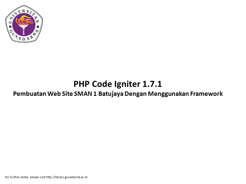 PHP Code Igniter 1.7.1 Pembuatan Web Site SMAN 1 Batujaya Dengan Menggunakan Framework