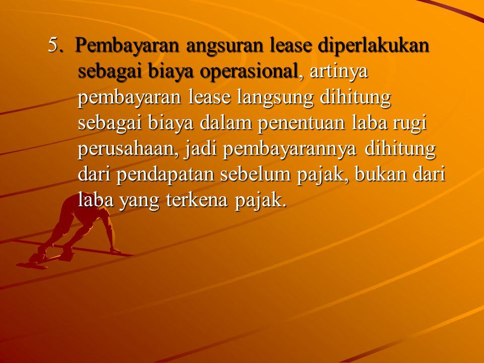 5. Pembayaran angsuran lease diperlakukan