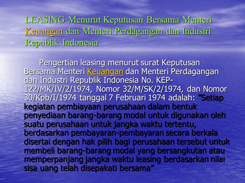 LEASING Menurut Keputusan Bersama Menteri Keuangan dan Menteri Perdagangan dan Industri Republik Indonesia