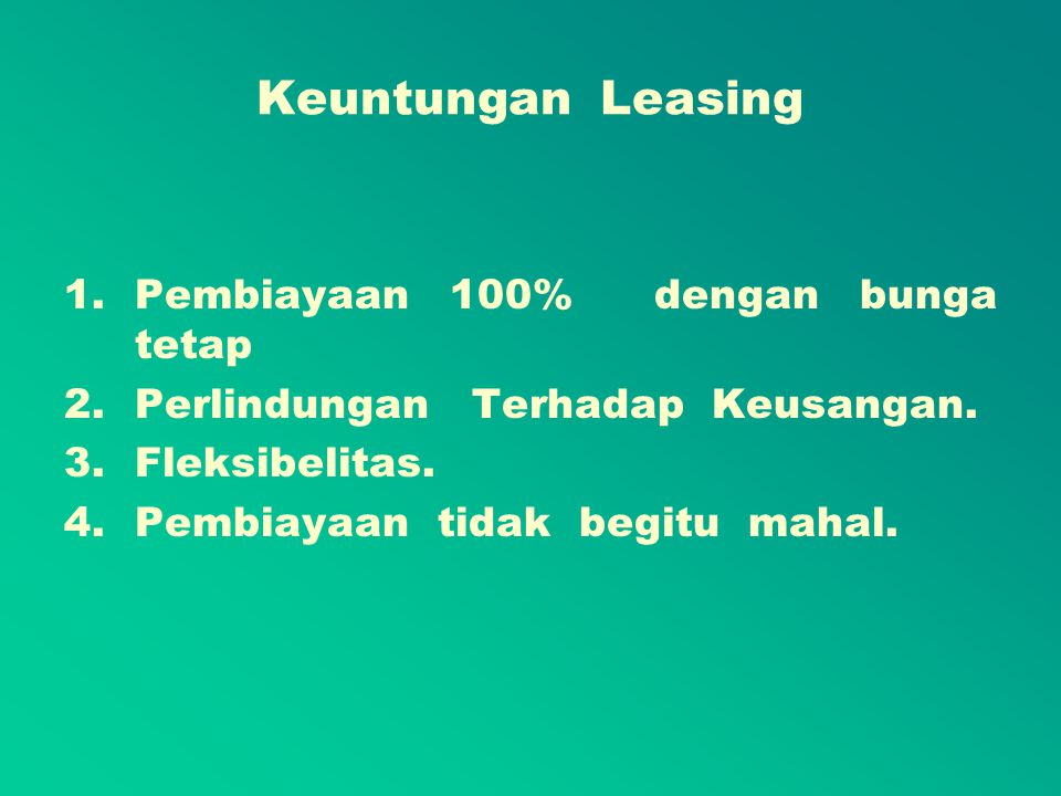 Keuntungan Leasing Pembiayaan 100% dengan bunga tetap