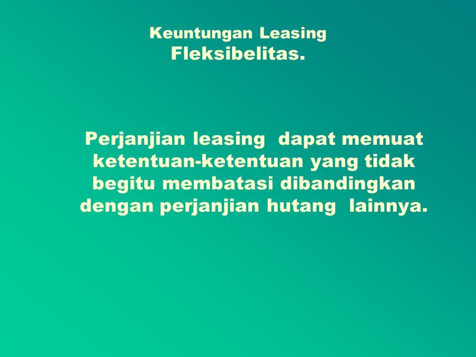Keuntungan Leasing Fleksibelitas.