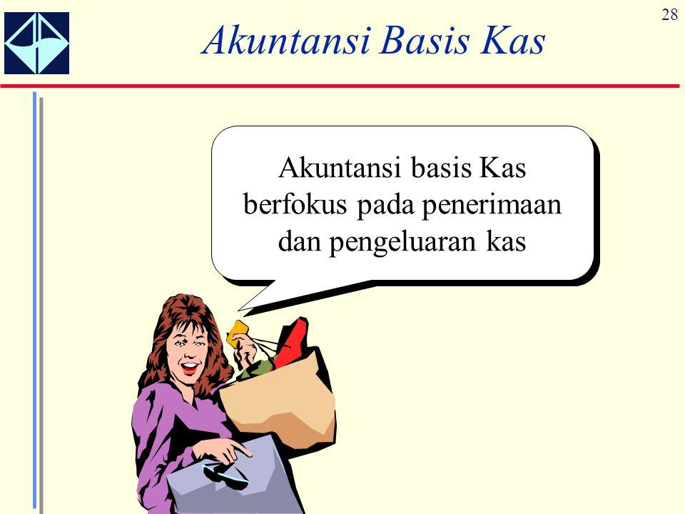 Akuntansi basis Kas berfokus pada penerimaan dan pengeluaran kas