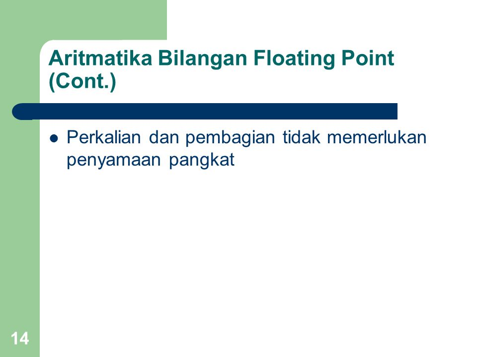 Aritmatika Bilangan Floating Point (Cont.)