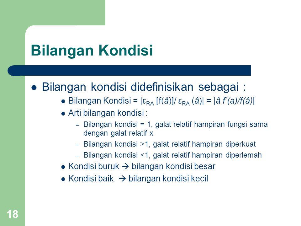 Bilangan Kondisi Bilangan kondisi didefinisikan sebagai :