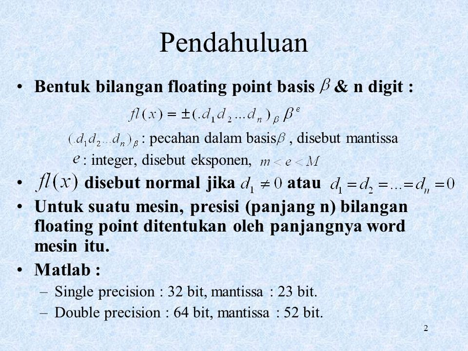 Pendahuluan : pecahan dalam basis , disebut mantissa