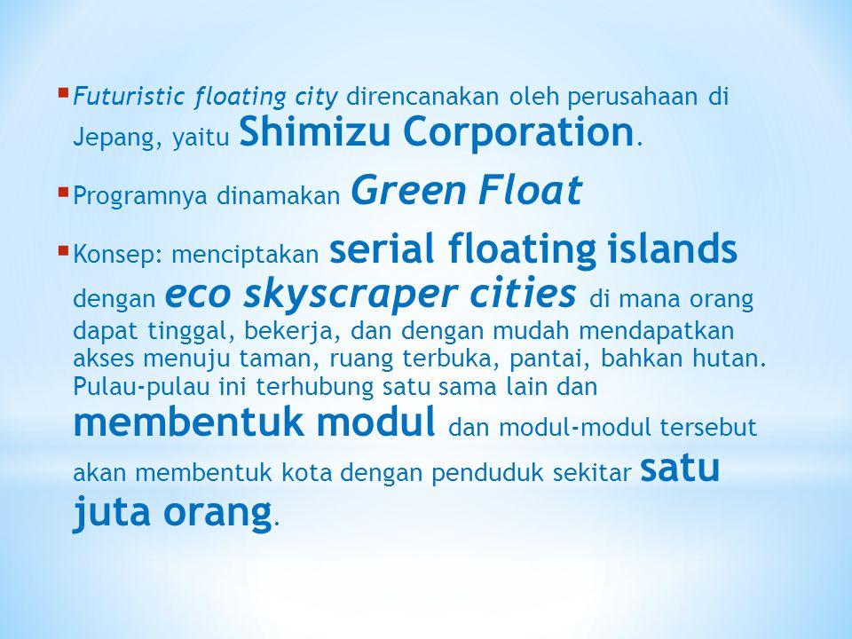 Futuristic floating city direncanakan oleh perusahaan di Jepang, yaitu Shimizu Corporation.
