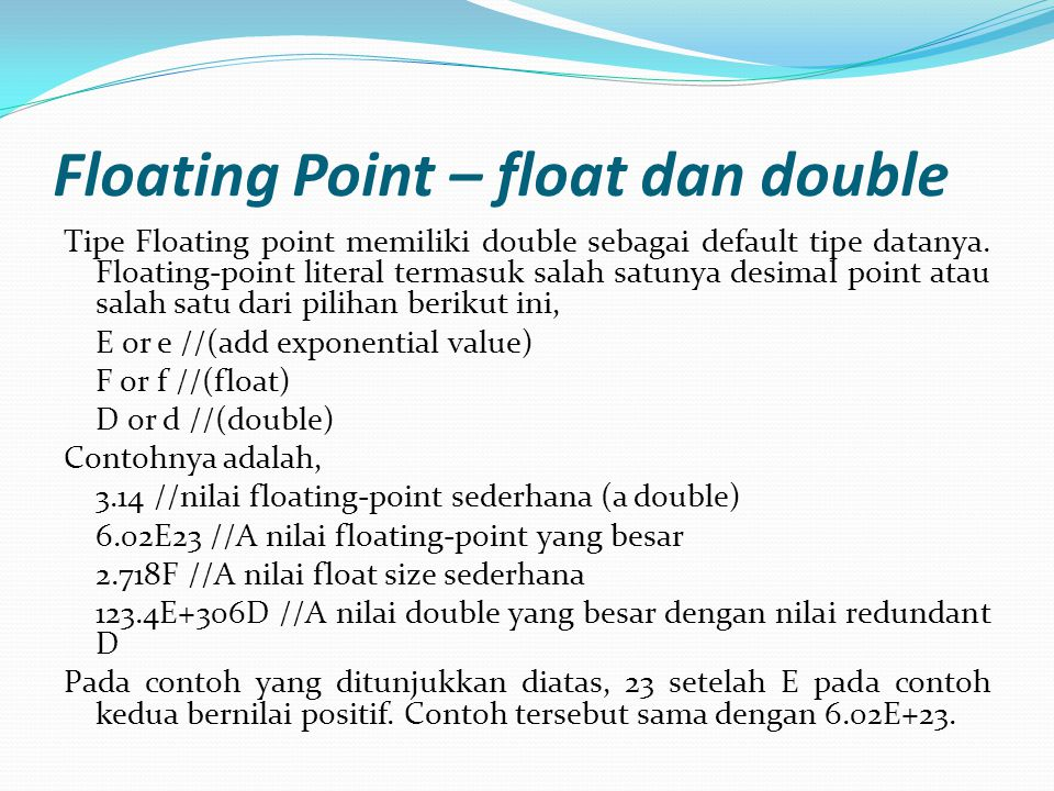 Floating Point – float dan double
