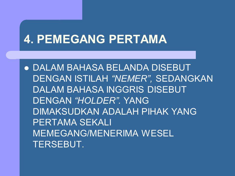4. PEMEGANG PERTAMA
