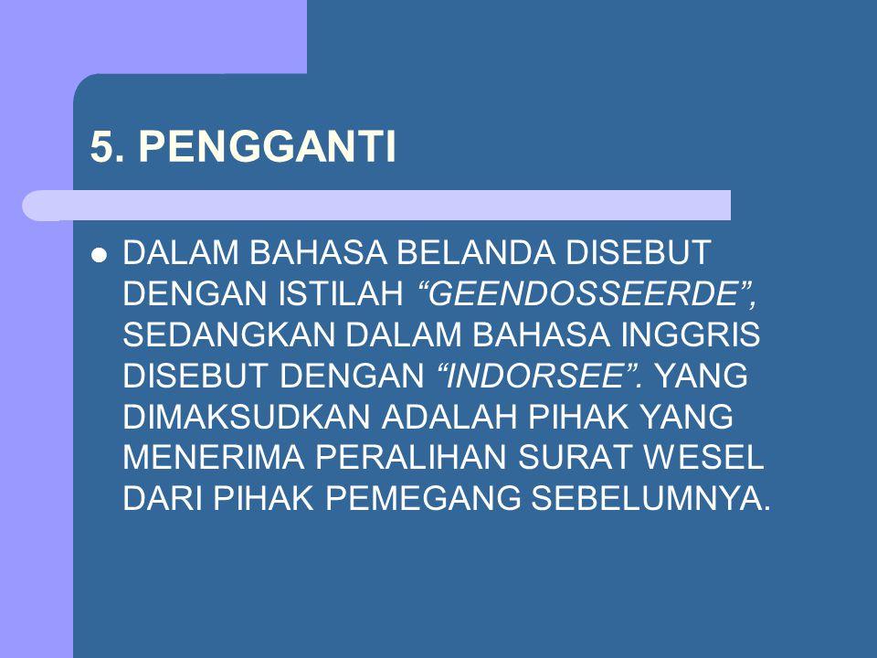 5. PENGGANTI