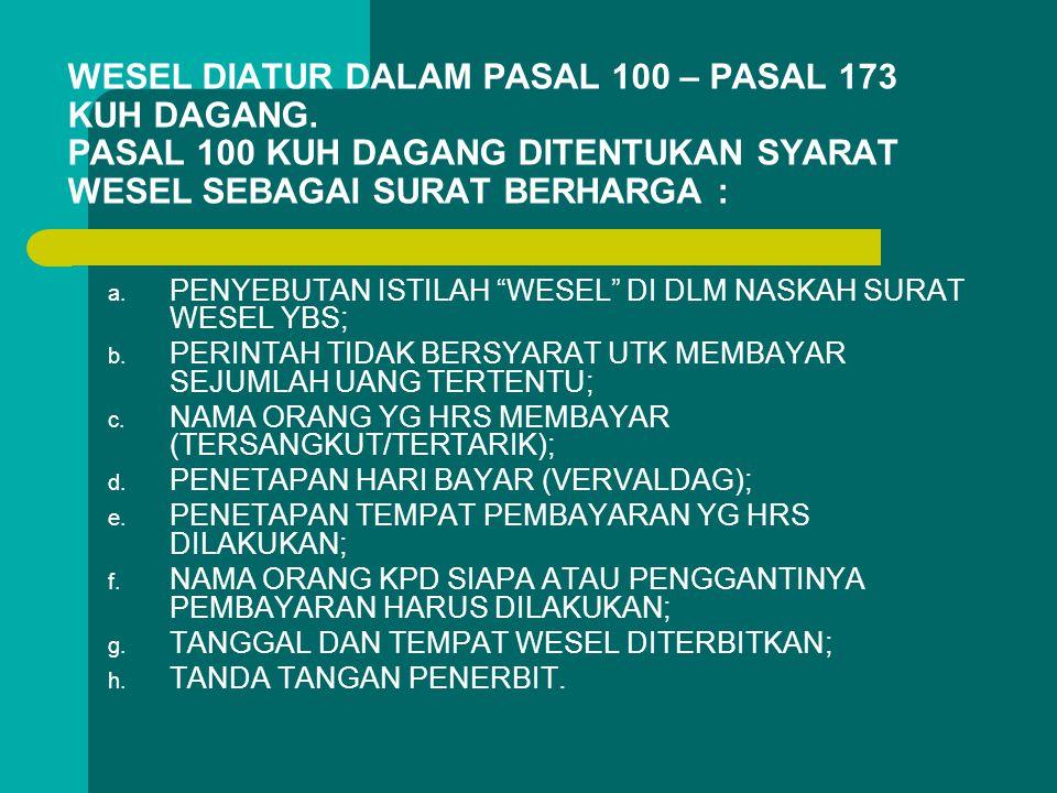 WESEL DIATUR DALAM PASAL 100 – PASAL 173 KUH DAGANG