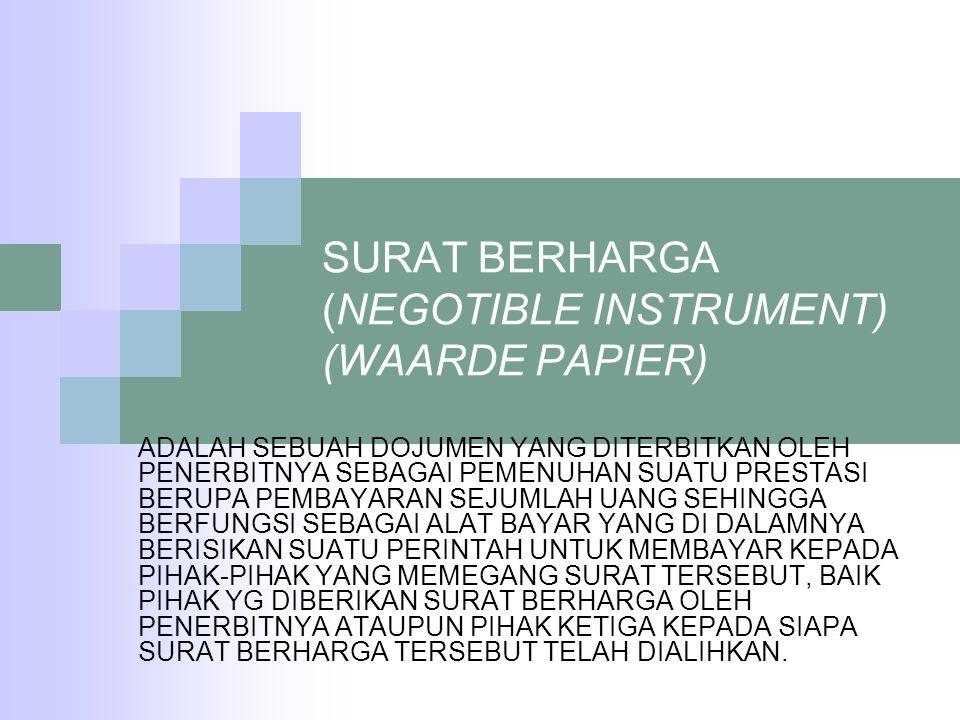 SURAT BERHARGA (NEGOTIBLE INSTRUMENT) (WAARDE PAPIER)