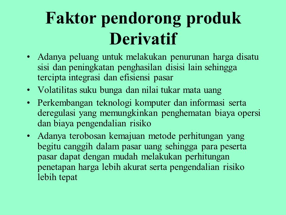 Faktor pendorong produk Derivatif